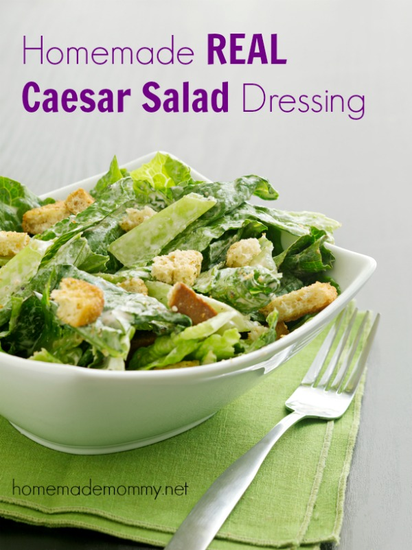 Homemade REAL Caesar Salad Dressing