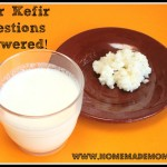 Kefir FAQ by Homemade Mommy