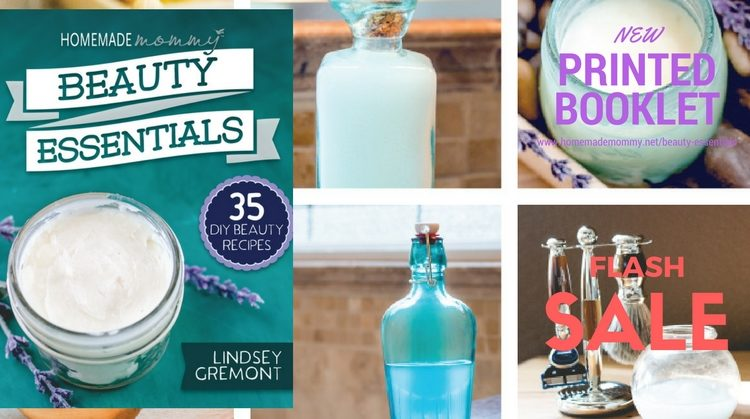 It's HERE: FLASH SALE! Homemade Mommy Beauty Essentials Printed Book!